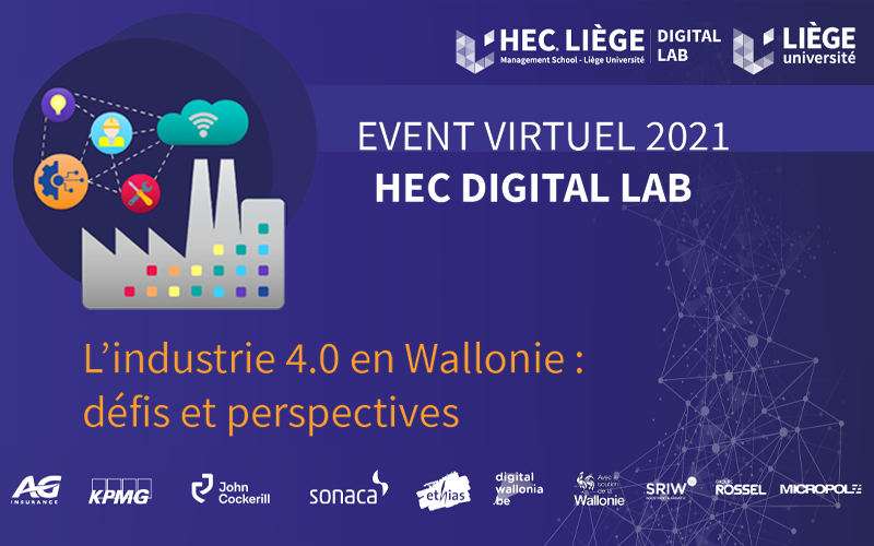 HEC Digital Lab Virtual Event 2021 | «L'industrie 4.0 en Wallonie : défis et perspectives»