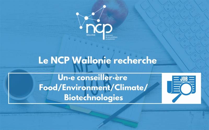 Le NCP recrute un·e conseiller·ère Food, Environment, Climate, Biotechnologies